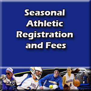 Seasonal Athletic Registration and Fees